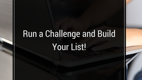 Run a Challenge and Build Your List!